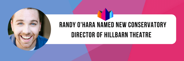 Randy O'Hara Named New Conservatory Director of Hillbarn Theatre